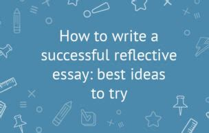 Reflection Essays and Reflection Essay Outlines Writing Tips